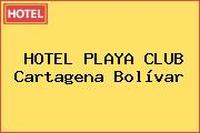 HOTEL PLAYA CLUB Cartagena Bolívar