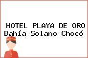 HOTEL PLAYA DE ORO Bahía Solano Chocó