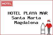 HOTEL PLAYA MAR Santa Marta Magdalena