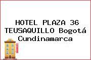 HOTEL PLAZA 36 TEUSAQUILLO Bogotá Cundinamarca
