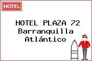 HOTEL PLAZA 72 Barranquilla Atlántico