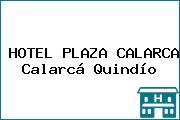 HOTEL PLAZA CALARCA Calarcá Quindío