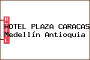 HOTEL PLAZA CARACAS Medellín Antioquia