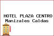 HOTEL PLAZA CENTRO Manizales Caldas