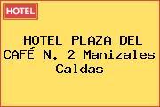 HOTEL PLAZA DEL CAFÉ N. 2 Manizales Caldas