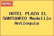 HOTEL PLAZA EL SANTUARIO Medellín Antioquia