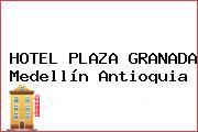 HOTEL PLAZA GRANADA Medellín Antioquia