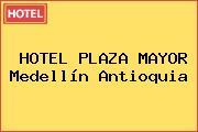 HOTEL PLAZA MAYOR Medellín Antioquia