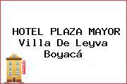 HOTEL PLAZA MAYOR Villa De Leyva Boyacá
