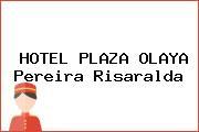 HOTEL PLAZA OLAYA Pereira Risaralda