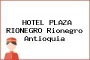 HOTEL PLAZA RIONEGRO Rionegro Antioquia