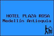 HOTEL PLAZA ROSA Medellín Antioquia