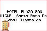 HOTEL PLAZA SAN MIGUEL Santa Rosa De Cabal Risaralda