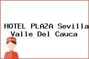 HOTEL PLAZA Sevilla Valle Del Cauca
