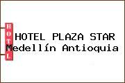 HOTEL PLAZA STAR Medellín Antioquia
