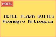 HOTEL PLAZA SUITES Rionegro Antioquia