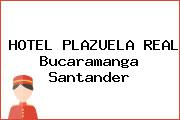 HOTEL PLAZUELA REAL Bucaramanga Santander
