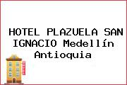 HOTEL PLAZUELA SAN IGNACIO Medellín Antioquia