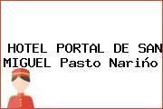 HOTEL PORTAL DE SAN MIGUEL Pasto Nariño