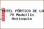 HOTEL PÓRTICO DE LA 70 Medellín Antioquia