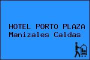 HOTEL PORTO PLAZA Manizales Caldas