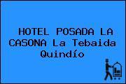 HOTEL POSADA LA CASONA La Tebaida Quindío