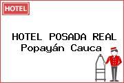 HOTEL POSADA REAL Popayán Cauca