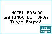 HOTEL POSADA SANTIAGO DE TUNJA Tunja Boyacá