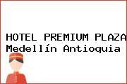 HOTEL PREMIUM PLAZA Medellín Antioquia