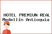 HOTEL PREMIUN REAL Medellín Antioquia