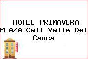 HOTEL PRIMAVERA PLAZA Cali Valle Del Cauca