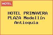 HOTEL PRIMAVERA PLAZA Medellín Antioquia