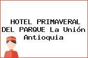 HOTEL PRIMAVERAL DEL PARQUE La Unión Antioquia