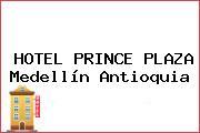 HOTEL PRINCE PLAZA Medellín Antioquia