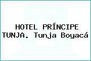 HOTEL PRÍNCIPE TUNJA. Tunja Boyacá