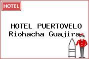 HOTEL PUERTOVELO Riohacha Guajira
