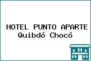 HOTEL PUNTO APARTE Quibdó Chocó