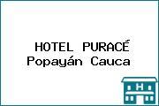 HOTEL PURACÉ Popayán Cauca