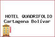 HOTEL QUADRIFOLIO Cartagena Bolívar