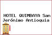 HOTEL QUIMBAYA San Jerónimo Antioquia