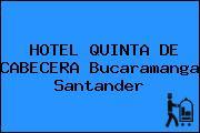HOTEL QUINTA DE CABECERA Bucaramanga Santander