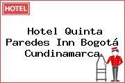 Hotel Quinta Paredes Inn Bogotá Cundinamarca