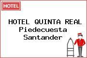HOTEL QUINTA REAL Piedecuesta Santander