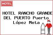 HOTEL RANCHO GRANDE DEL PUERTO Puerto López Meta