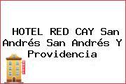 HOTEL RED CAY San Andrés San Andrés Y Providencia