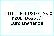 HOTEL REFUGIO POZO AZUL Bogotá Cundinamarca