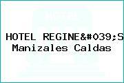 HOTEL REGINE'S Manizales Caldas