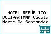 HOTEL REPÚBLICA BOLIVARIANA Cúcuta Norte De Santander