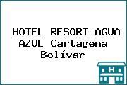 HOTEL RESORT AGUA AZUL Cartagena Bolívar