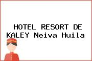 HOTEL RESORT DE KALEY Neiva Huila